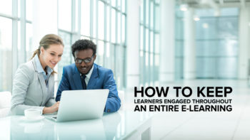 How to keep learners engaged throughout an entire eLearning experience?